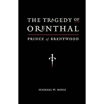 The Tragedy of Orenthal Prince of Brentwood by Monk & Michael W.
