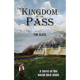 The Kingdom of the Pass by Black & Tom