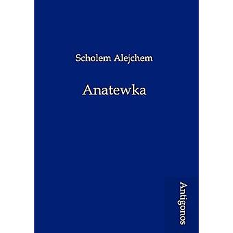 Anatewka by Alejchem & Scholem