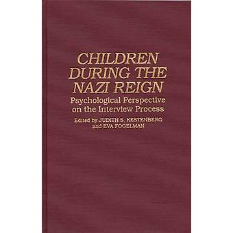 Children During the Nazi Reign Psychological Perspective on the Interview Process by Kestenberg & Judith
