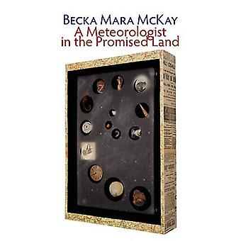 A Meteorologist in the Promised Land by McKay & Becka Mara