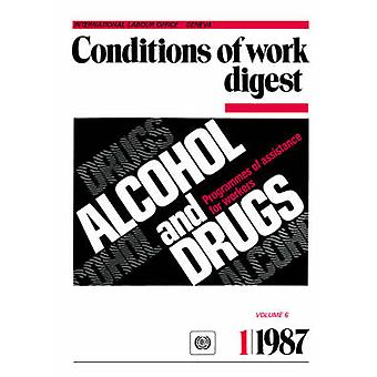 Alcohol and drugs. Programmes of assistance for workers Conditions of work digest 187 by ILO