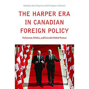 The Harper Era in Canadian Foreign Policy - Parliament - Politics - an