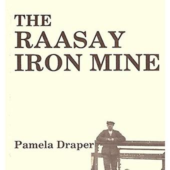 The Raasay Iron Mine by Laurence Draper - 9780951487006 Book