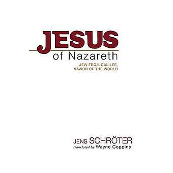 Jesus of Nazareth - Jew from Galilee - Savior of the World by Jens Sch