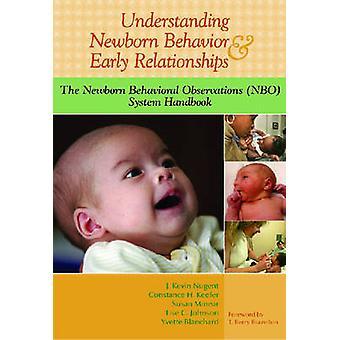 Understanding Newborn Behavior and Early Relationships - The Newborn B