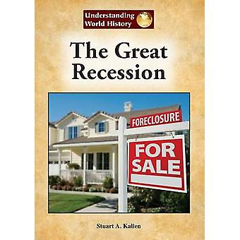 The Great Recession by Stuart A Kallen - 9781601525963 Book