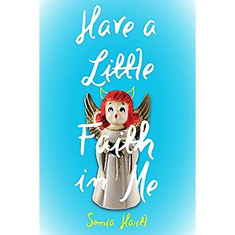 Have a Little Faith in Me by Sonia Hartl - 9781624147975 Book