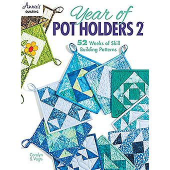 Year of Pot Holders 2 - 52 Weeks of Skill Building Patterns by Carolyn