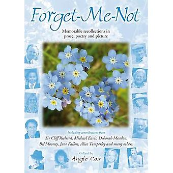 Forget-Me-Not - Memorable Recollections in Prose - Poetry and Picture