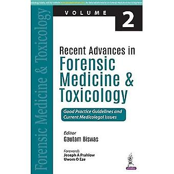 Recent Advances in Forensic� Medicine and Toxicology - 2: Good Practice Guidelines� and Current Medicolegal Issues