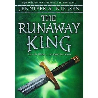 The Runaway King by Jennifer A Nielsen - 9780606356633 Book
