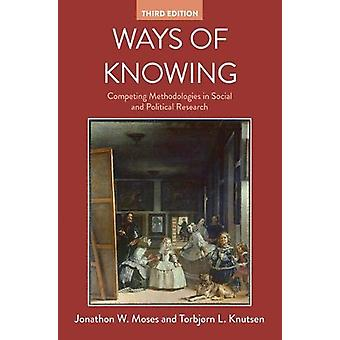 Ways of Knowing - Competing Methodologies in Social and Political Rese
