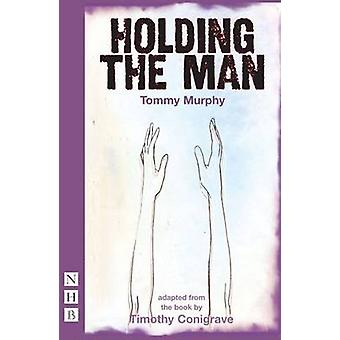 Holding the Man by Timothy Conigrave - Tommy Murphy - 9781848421080 B