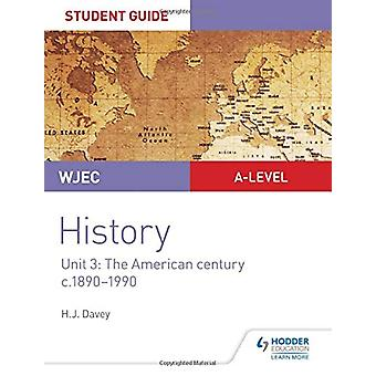 WJEC A-level History Student Guide Unit 3 - The American century c.189