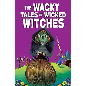 The Wacky Tales of Wicked Witches by Pegasus - 9788131941225 Book