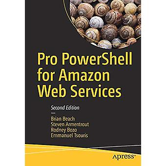 Pro PowerShell for Amazon Web Services by Brian Beach - 9781484248492