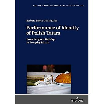 Performance of Identity of Polish Tatars - From Religious Holidays to