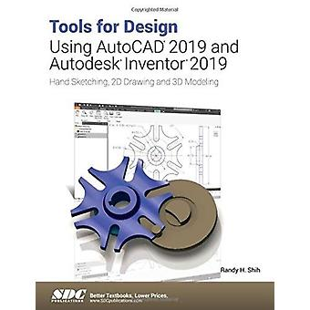 Tools for Design Using AutoCAD 2019 and Autodesk Inventor 2019 by Shih & Randy
