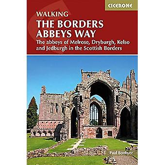 The Borders Abbeys Way - The abbeys of Melrose - Dryburgh - Kelso and