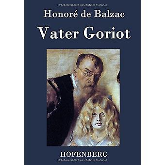 Vater Goriot by Honore De Balzac - 9783843035927 Book