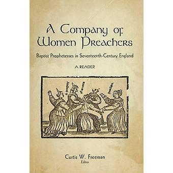 A Company of Women Preachers - Baptist Prophetesses in Seventeenth-Cen