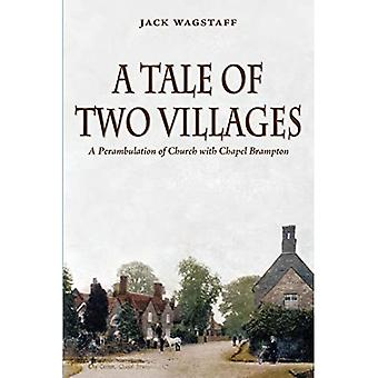 A Tale of Two Villages: A� Perambulation of Church with Chapel Brampton