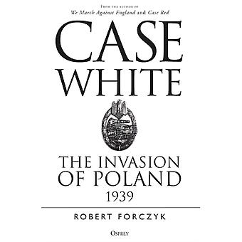 Case White by Forczyk & Robert