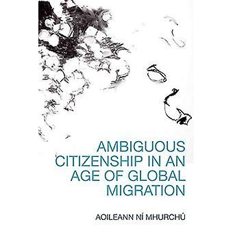 Dubbelzinnig burgerschap in een tijdperk van wereldwijde migratie