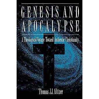 Genesi e Apocalisse - Viaggio in teologia verso l'autentico Christianit