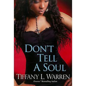 Don't Tell a Soul by Tiffany L. Warren - 9780758280572 Book