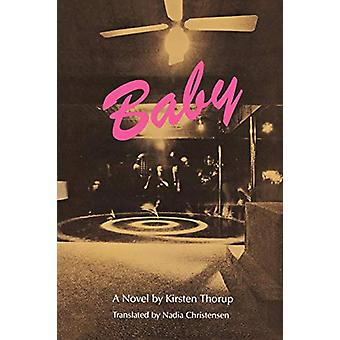 Baby - A Novel by Kirsten Thorup - 9780807125182 Book