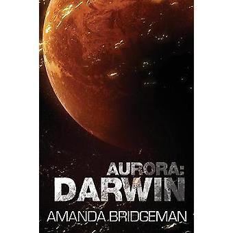 Aurora - Darwin (Aurora 1) by Amanda Bridgeman - 9780995425910 Book