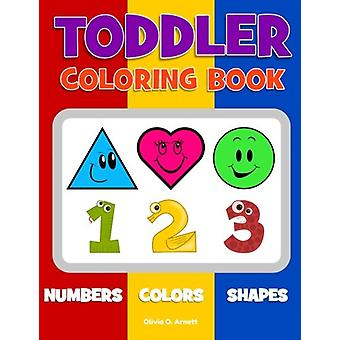 Toddler Coloring Book. Numbers Colors Shapes - Baby Activity Book for