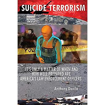 Suicide Terrorism - It's Only a Matter of When and How Well Prepared A