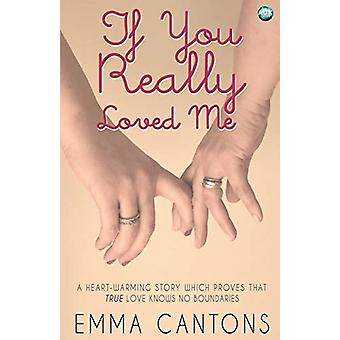 If You Really Loved Me by Emma Cantons - 9781782343295 Book