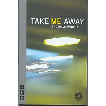 Take Me Away by Gerald Murphy
