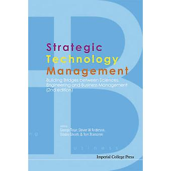 Strategic Technology Management Building Bridges Between Sciences Engineering And Business Management 2Nd Edition