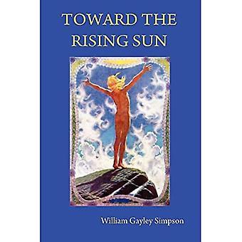 Toward the Rising Sun
