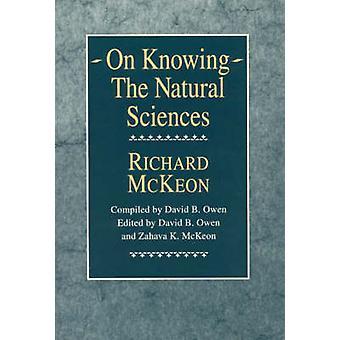 Auf Wissen - Naturwissenschaften durch Richard McKeon - David B. Owen - Zaha