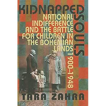 Kidnapped Souls - National Indifference and the Battle for Children in