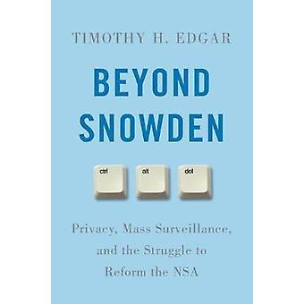 Más allá de Snowden - privacidad - vigilancia total - y la lucha por Ref