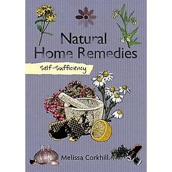 Self-Sufficiency - Natural Home Remedies by Melissa Corkhill - 9781504