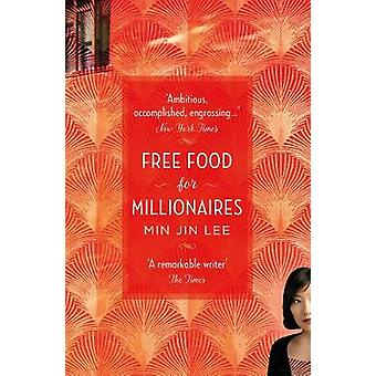 Kostenlose Nahrungsmittel für Millionäre durch kostenloses Essen für Millionäre - 9781788543