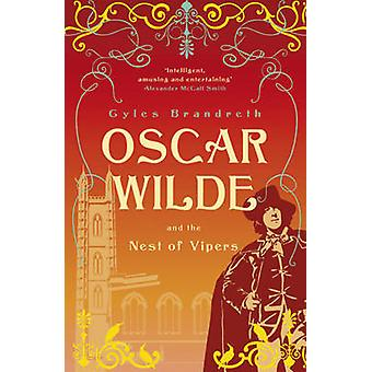 Oscar Wilde and the Nest of Vipers by Gyles Brandreth - 9781848542495