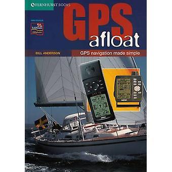 GPS flott - GPS-Navigation leicht gemacht von Bill Anderson - 97818986609