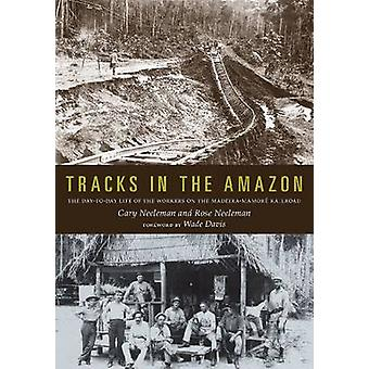 Tracks in the Amazon - The Day-to-Day Life of the Workers on the Madei