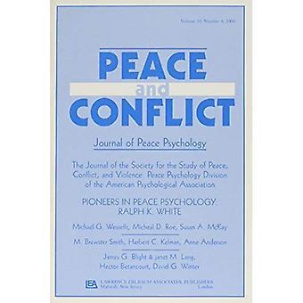 Pioniers van vrede psychologie Ralph K. wit een themanummer van vrede en Conflict dagboek van...