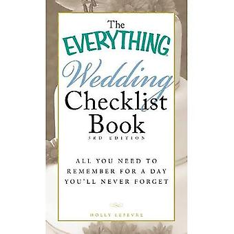 The Everything Wedding Checklist Book: All You Need to Remember for a Day Youll Never Forget