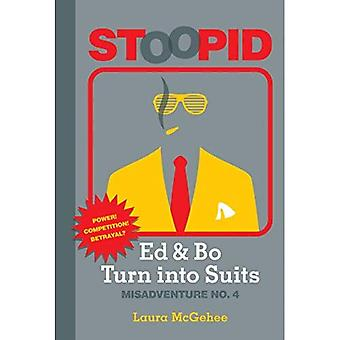 Ed & Bo Turn Into Suits (Stoopid)